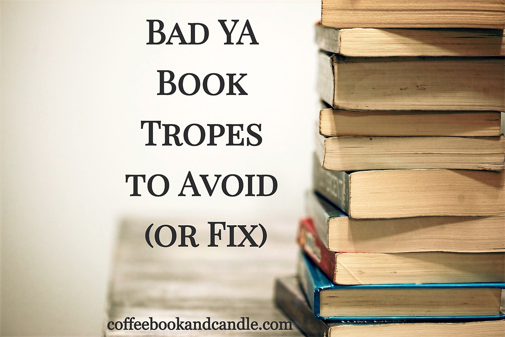 Bad YA book tropes to avoid or fix writing tips