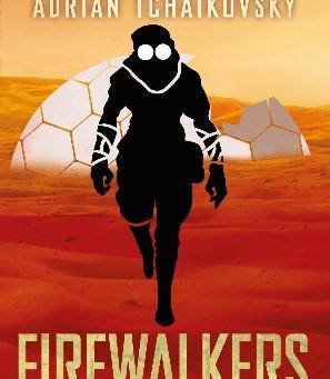 Firewalkers by Adrian Tchaikovsky