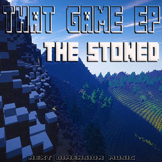 That Game EP produced by The Stoned out now on next dimension music