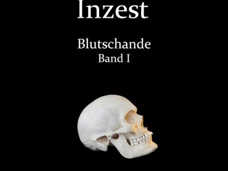"""Erste Auszüge aus Dietmar Schoofs """"Inzest - Die Blutschande"""""""