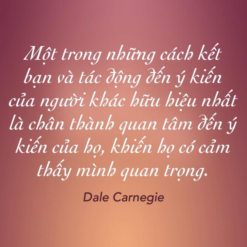Chân thành quan tâm đến ý kiến người khác - Dale Carnegie