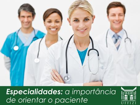 Especialidades: a importância de orientar os pacientes