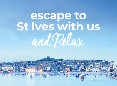 Escape to St Ives with us and Relax