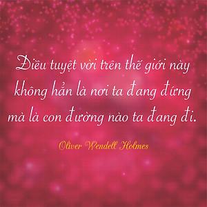 Đường ta đang đi - Oliver Wendell Holmes