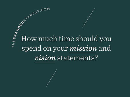 How much time should you spend on your mission and vision statements?