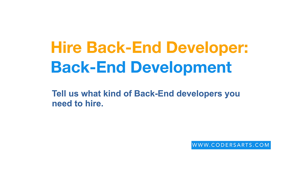 Tell us what kind of Back-Enddevelopers you needtohire.