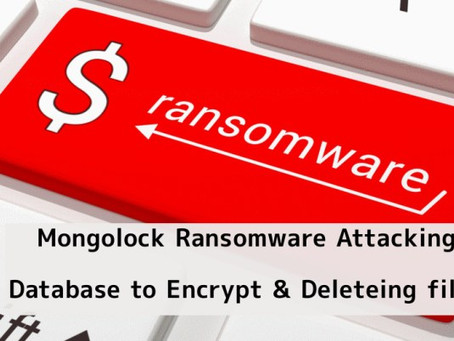 New Mongolock Ransomware Attacking Database to Encrypt & Deleting Files