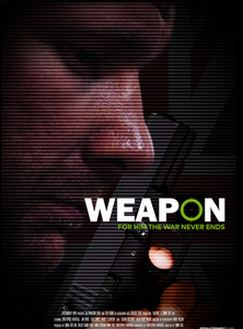 The poster of the film 'Weapon' showing the darkened profile of main character Adam Smith holding a handgun with the tagline 'For him the war never ends'