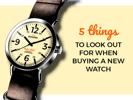 5 Things to look out for when buying a new watch