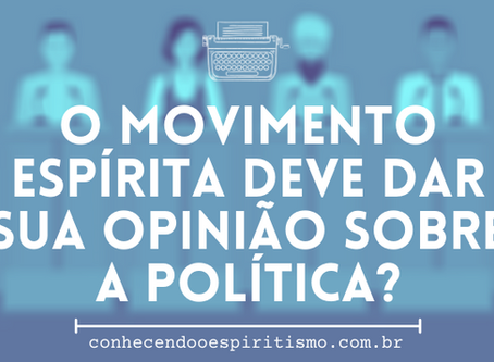 O movimento espírita deve dar sua opinião sobre a política?
