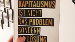 Kapitalismus ist nicht das Problem sondern die Lösung