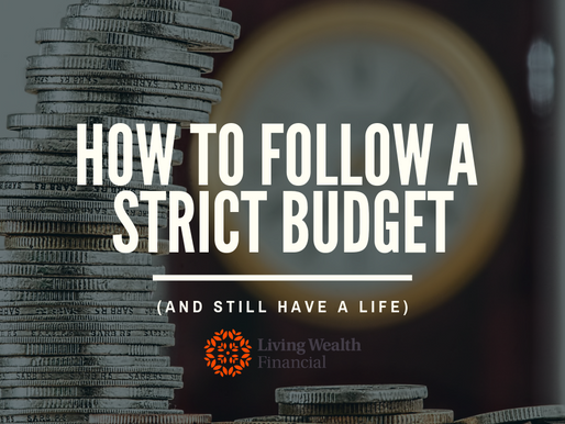 How to Follow a Strict Budget (And Still Have a Life)