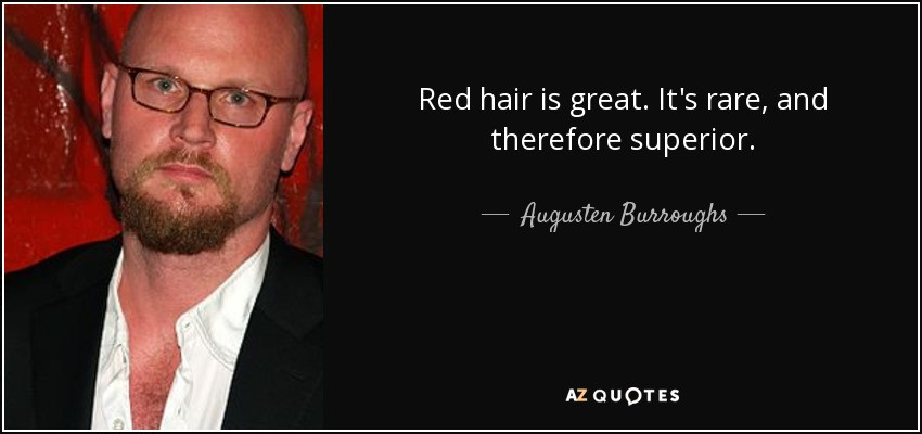 Natural Redheads only, no bottled redheads, no fake red hair.