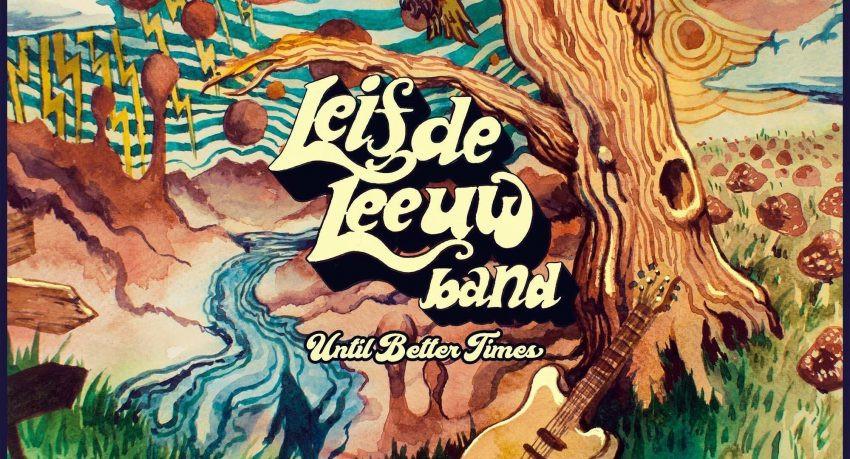 De Leif de Leeuw Band: Until Better Times