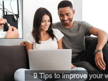 9 Tips To Improve your Home Wi-Fi while you work from home.