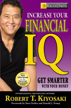 Rich Dad's Increase Your Financial IQ: Get Smarter with Your Money by Robert Kiyosaki
