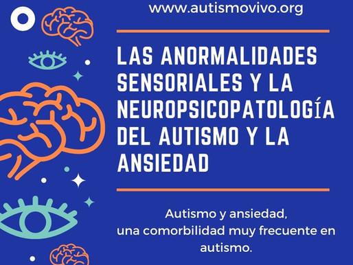 Las anormalidades sensoriales y la neuropsicopatología del autismo y la ansiedad