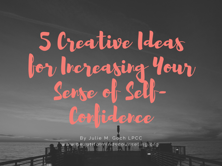5 Creative Ideas for Increasing Your Sense of Self-Confidence