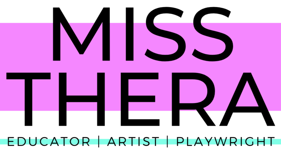 Miss Thera | Educator, Artist & Playwright
