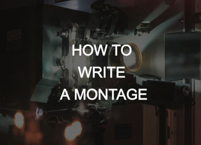 How to Write a Montage