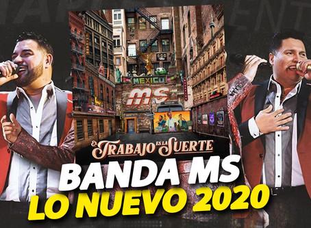 """La Banda MS se encuentra Cerrando Ciclos, nuevo lanzamiento  2020 """"El trabajo es la suerte""""."""