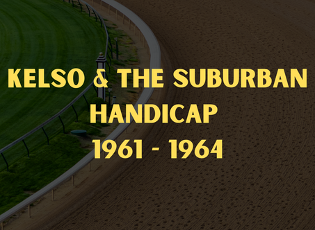 Kelso & the Suburban Handicap