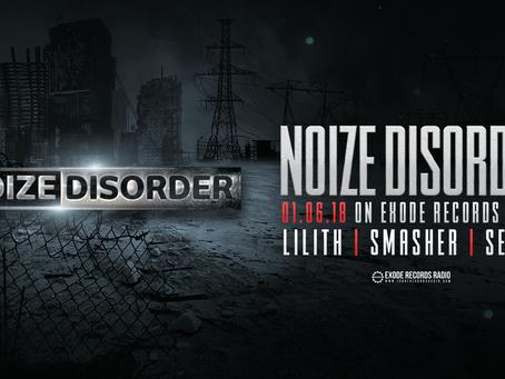 Tonight on Exode Records Radio [Noize Disorder]