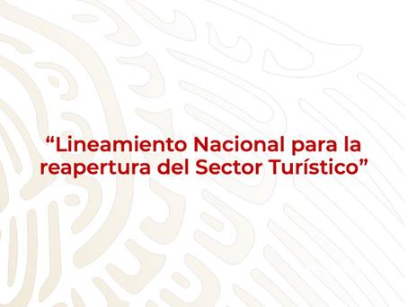 LINEAMIENTO NACIONAL PARA LA REAPERTURA DEL SECTOR TURÍSTICO