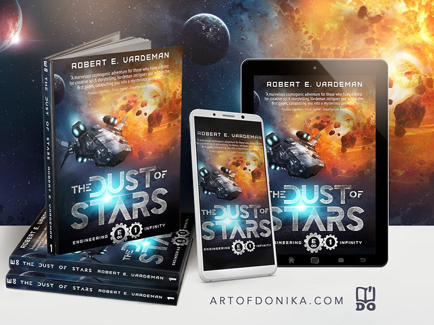 "A journey into outer space, countless stars, and unexpected twists and turns await you in the new sci-fi book by Robert E Vardeman The Dust Of Stars, book 1 in the space series ""Engineering Infinity."""