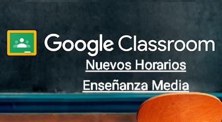 Nuevos Horarios Classroom Enseñanza Media
