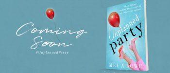 UNPLANNED PARTY - by Mel A Rowe