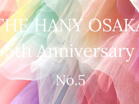 THE HANY OSAKA 5th Anniversary【No,5】