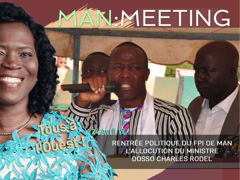 MEETING DE MAN : RENTRÉE POLITIQUE DU FPI DE MAN L'ALLOCUTION DU MINISTRE DOSSO CHARLES RODEL