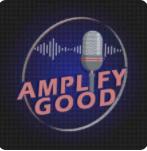 Amplify Good podcast