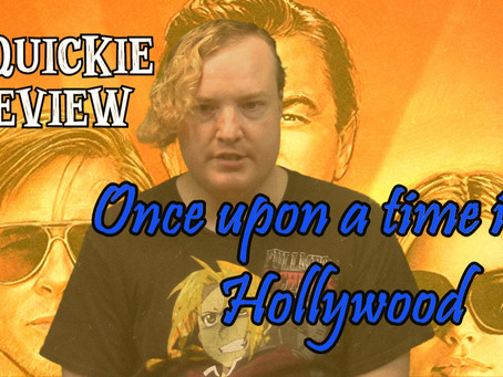 KnK Quickie Review - Once Upon a Time in... Hollywood (2019)