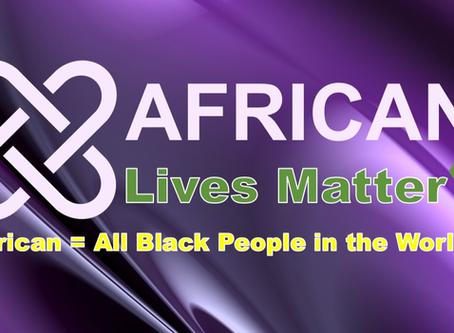 AFRICAN LIVES MATTER!