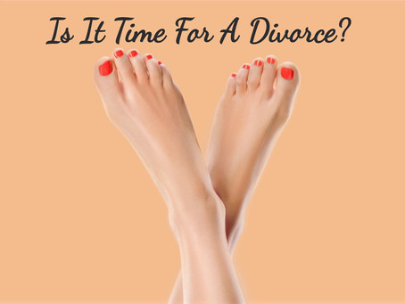 Is It Time For A Divorce?