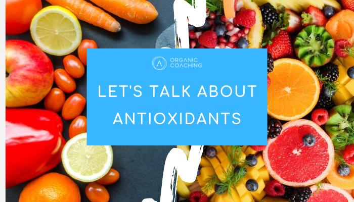 Let's Talk About Antioxidants