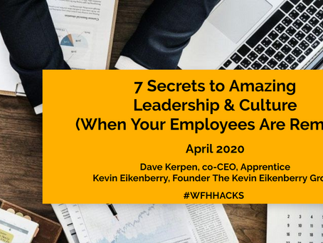 7 Secrets to Amazing Leadership & Culture (When Your Employees Are Remote)