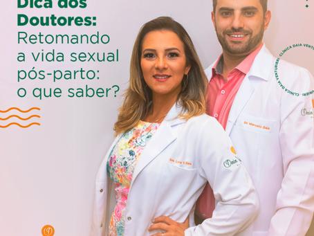 Dica dos Doutores: Retomando a vida sexual pós-parto: o que saber?