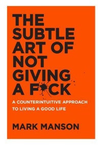 The subtle art of not giving a fuck, Mark Manson