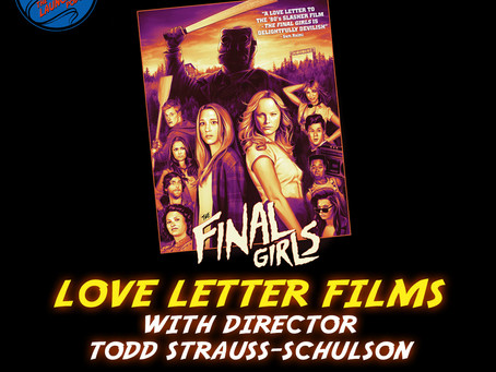 Love Letter Films with Director Todd Strauss-Shulson