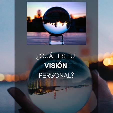 ¿Cuál es tu Visión Personal?