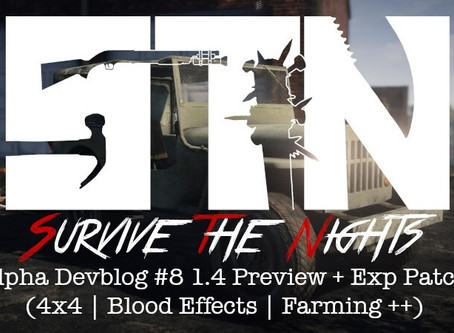 Alpha Devblog #8 - 1.4 Preview (4x4 | Blood Effects | Farming ++) Experimental Patch Notes - Alpha 1