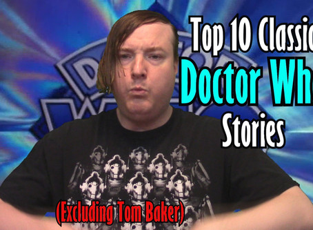 Kaiju no Kami's Top 10 Classic Doctor Who Stories (Excluding Tom Baker)