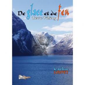 De Glace et de feu, tome 1: Terre Viking par Cathie Louvet - France.