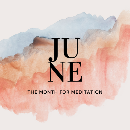 June - The Month for Meditation