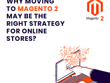 Why moving to Magento 2.0 may be the right strategy for online stores?
