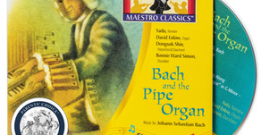 """Maestro Classics wins its 13thParents' Choice Award for """"Bach and the Pipe Organ"""""""