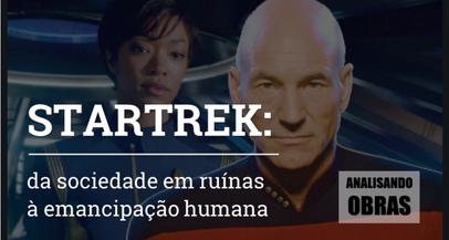 StarTrek: da sociedade em ruínas à emancipação humana!